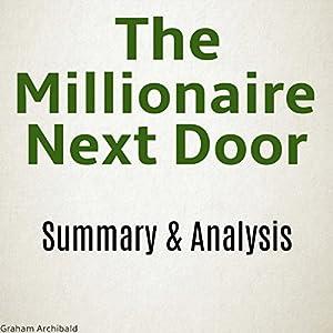 The Millionaire Next Door Summary & Analysis Hörbuch von Graham Archibald Gesprochen von: Kevin Kollins