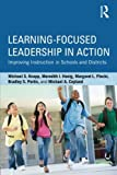 img - for Learning-Focused Leadership in Action: Improving Instruction in Schools and Districts book / textbook / text book