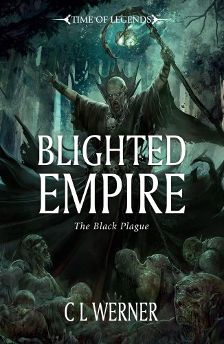 (Blighted Empire (Warhammer Time of Legends))