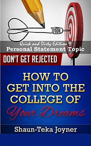 College Quick and Dirty: The Personal Statement- Choosing a Topic