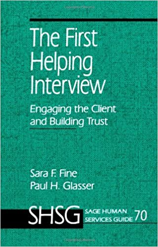 The First Helping Interview: Engaging the Client and Building Trust (SAGE Human Services Guides) by Sara F. Fine (1-Jan-1996)
