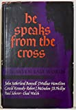 img - for He Speaks from the Cross: The Seven Last Words book / textbook / text book