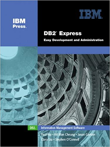 DB2 Express: Easy Development and Administration (paperback): Paul