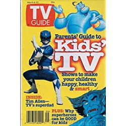 TV Guide March 4-10, 1995 (Parents' Guide To Kids TV: Shows To Make Your Children Happy, Healthy and Smart; TV's Superdad: Home Improvement's Tim Allen On What Makes a Great Pop, Volume 43, No. 9, Issue #2188)