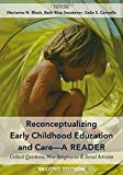 Reconceptualizing Early Childhood Education and Care―A Reader: Critical Questions, New Imaginaries and Social Activism, Second Edition (Childhood Studies)