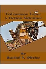 UnCommon Faire: A Fiction Sideshow Kindle Edition