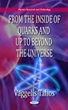 From the Inside of Quarks and up to Beyond the Universe, Vaggelis Talios, 161728890X