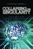 Collapsing the Singularity, Stephen Robbins, 1494947641