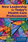 img - for New Leadership For Today's Health Care Professionals: Concepts and Cases by Rubino, Louis G., Esparza, Salvador J., Reid Chassiakos, Yolanda S. (March 15, 2013) Paperback book / textbook / text book
