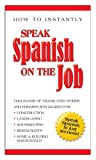 Speak Spanish on the Job, Southwestern Press, 092317611X