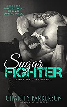 Sugar Fighter (Sugar Daddies Book 1) by [Parkerson, Charity]