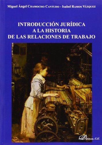 Descargar Libro Introducción Jurídica A La Historia De Las Relaciones De Trabajo Diego Redolar Ripoll