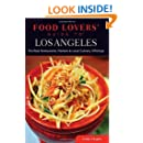 Food Lovers' Guide to® Los Angeles: The Best Restaurants, Markets & Local Culinary Offerings (Food Lovers' Series)