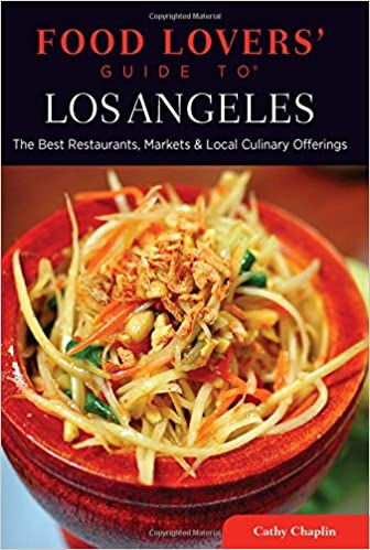 Food lovers guide to los angeles the best restaurants markets food lovers guide to los angeles the best restaurants markets local culinary offerings food lovers series cathy chaplin 9780762781126 forumfinder Gallery
