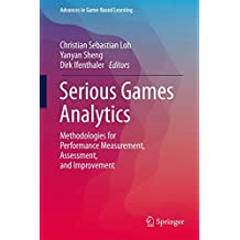 Serious Games Analytics: Methodologies for Performance Measurement, Assessment, and Improvement (Advances in Game-Based...