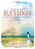 img - for What If Your Blessings Come Through Raindrops by Laura Story (2012-03-13) book / textbook / text book