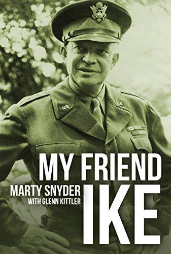My Friend Ike By Snyder Marty Kittler Glenn D