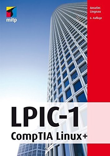 LPIC-1: CompTIA Linux+ (mitp Professional) Broschiert – 27. Juni 2016 Anselm Lingnau 3958452973 Betriebssystem (EDV) / Linux Unix / Linux