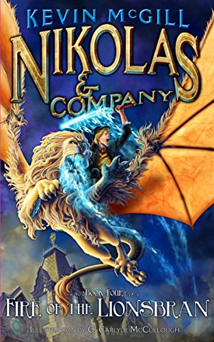 Nikolas and Company Book 4: Fire of the Lionsbran (Nikolas and Company Episode)
