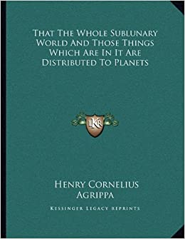 Book That the Whole Sublunary World and Those Things Which Are in It Are Distributed to Planets