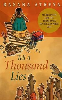 Tell A Thousand Lies: A Novel Set In India by [Atreya, Rasana]