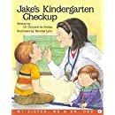 Jake's Kindergarten Checkup: A My Sister, Me and Dr. Dee