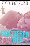 Shattered Ties (The Ties Series Book 1)