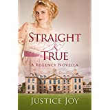 Straight and True: A Regency Novella