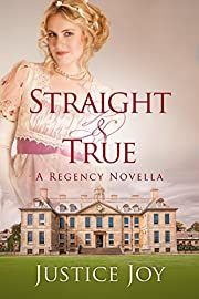 Straight and True: A Regency Novella