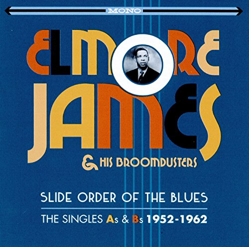 Elmore James - Slide Order Of The Blues - The Singles As & Bs 1952-1962 [original Recordings Remastered] 2cd Set - Zortam Music