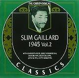 Slim Gaillard: The Chronological Classics, 1945, Vol. 2