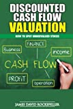 img - for Discounted Cash Flow Valuation: How to Spot Undervalued Stocks book / textbook / text book