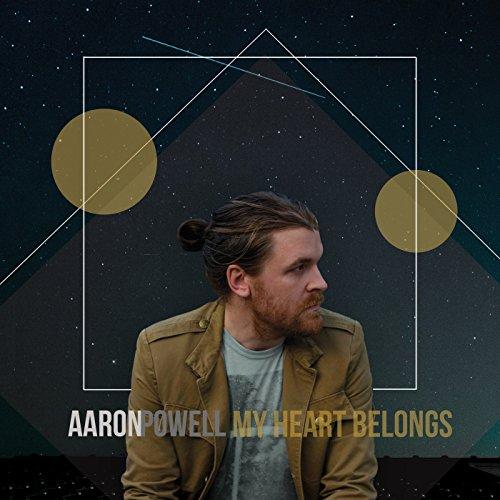 Aaron Powell - My Heart Belongs 2017