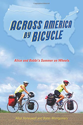 Across America by Bicycle: Alice and Bobbi's Summer on Wheels