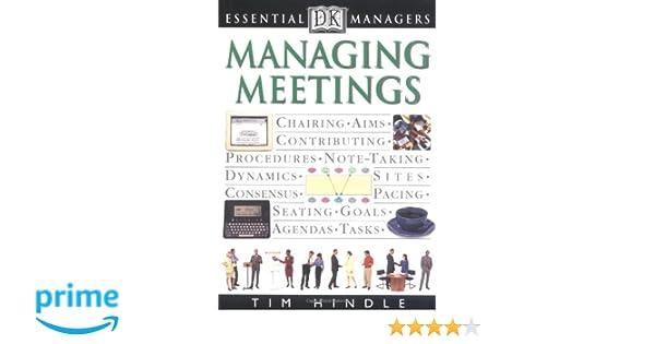 DK Essential Managers: Managing Meetings: 9780789424471 ...