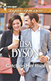 Catching Her Rival (Harlequin Large Print Super Romance)