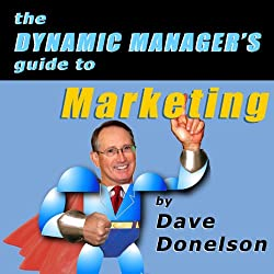 The Dynamic Manager's Guide to Marketing