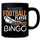 My Favorite Football Player Calls Me Bingo - Mug