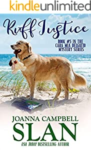 Ruff Justice: A Cozy Mystery with Heart--full of friendship, family, and fur babies! (Cara Mia Delgatto Mystery Series Book 5)
