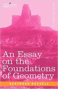 russell essay on the foundations of geometry
