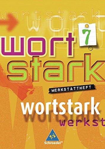 wortstark - Allgemeine Ausgabe 2003: Werkstattheft 7