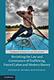 Revisiting the Law and Governance of Trafficking, Forced Labor and Modern Slavery (Cambridge Studies in Law and Society) (English Edition)