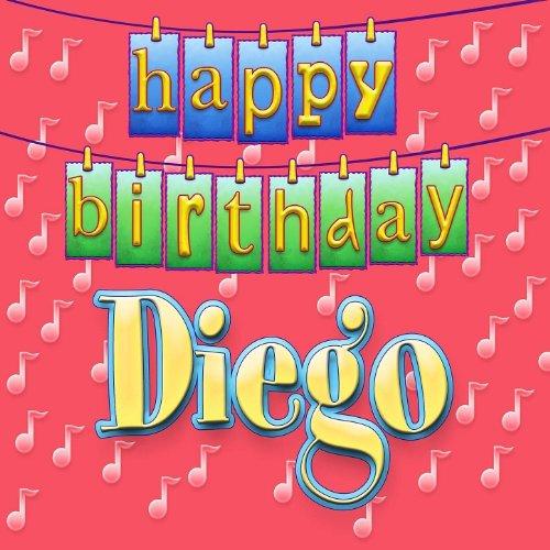 Happy Birthday Diego (Personalized) By Ingrid DuMosch On