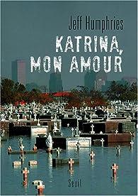 Katrina, mon amour par Jeff Humphries