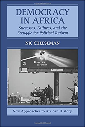 Democracy in africa successes failures and the struggle for democracy in africa successes failures and the struggle for political reform new approaches to african history nic cheeseman 9780521138420 fandeluxe Choice Image