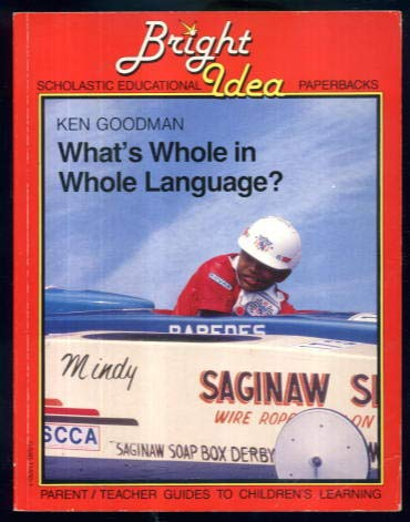 What's Whole in Whole Language? (Bright Idea Scholastic Educational Paperbacks)