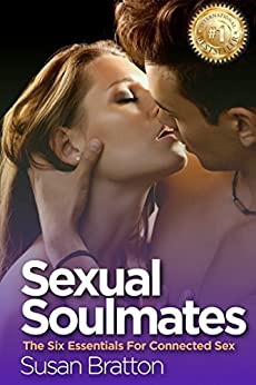 Download for free Sexual Soulmates: The 6 Essentials For Connected Sex