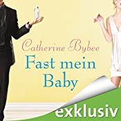 Fast mein Baby (Not Quite 2) | Catherine Bybee