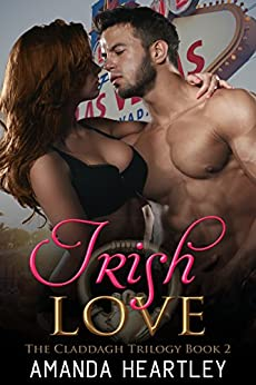 Irish Love (The Claddagh Trilogy Book 2) by [Heartley, Amanda]