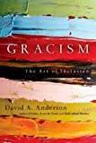 Gracism: The Art of Inclusion, Dr. David A. Anderson, 083083737X